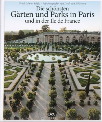 Gärten und Parks in Paris und der Ile de France