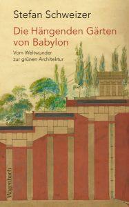 Cover: Die hängenden Gärten von Babylon